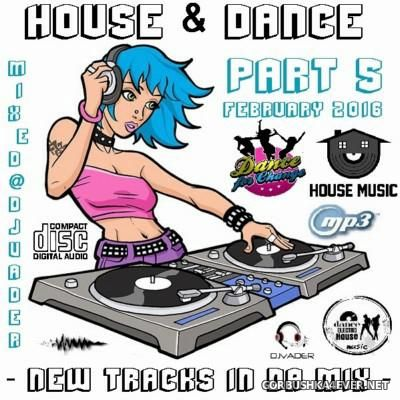 DJ vADER - New Dance & House Trackz (February) [2016] Part 5
