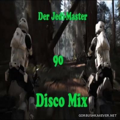 Der Jedi Master Disco Mix 90 [2016]