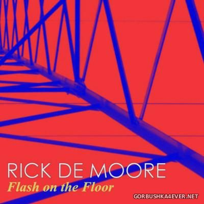 Rick De Moore - Flash On The Floor [2016]