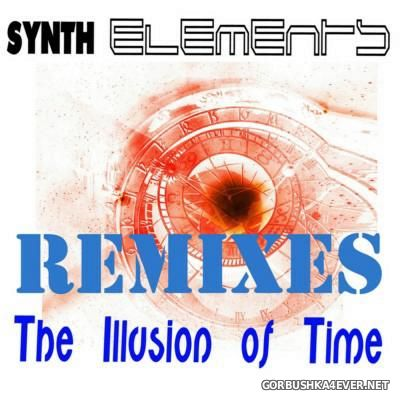 Synth Elements - The Illusion Of Time (Remixes) [2016]