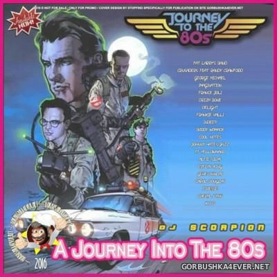 DJ Scorpion - A Journey Into The 80s [2016] Re-Edit