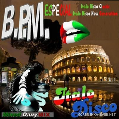 B.P.M. Especial ItaloDisco Classic & New Generation Mix 2016