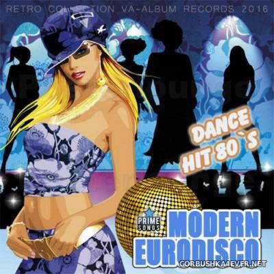 Modern EuroDisco - Eighties Dance Hits In Remixes [2016]
