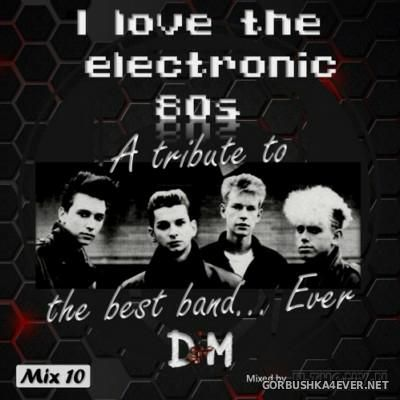 I Love The Electronic 80s Mix 10 (A Tribute To Depeche Mode) [2016] By N-Thony-N