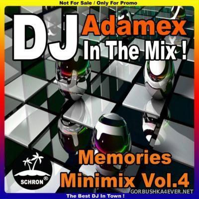 DJ Adamex - Memories Minimix vol 4 [2016]