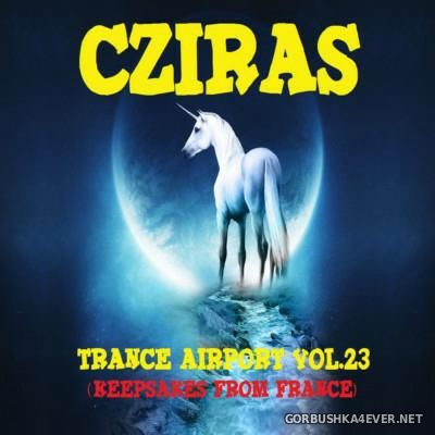 Trance Airport vol 23 (Keepsakes From France) [2016] by Cziras