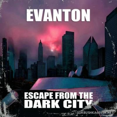 Evanton - Escape From The Dark City [2016]
