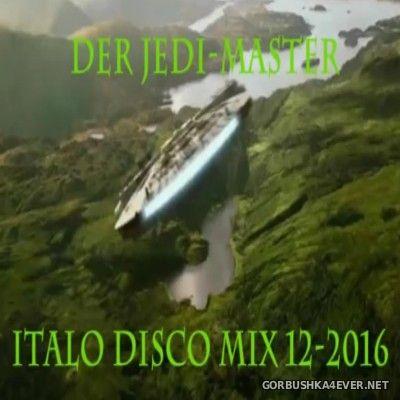 Der Jedi Master Italo Disco Mix 2016.12