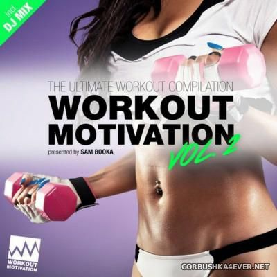 Workout Motivation vol 2 [2016] presented by Sam Booka