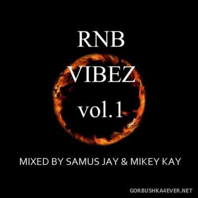 Samus Jay & MIkey Kay - RNB Vibez Vol 1 [2016]