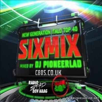 DJ Pioneerlad - Club 80s New Generation ItaloNRG Sixmix March 2016