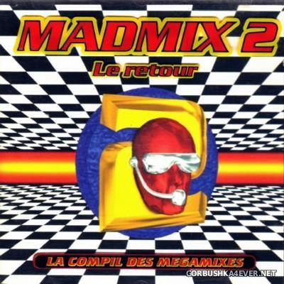 Madmix 2 - La Compil Des Megamixes - Le Retour [1995]