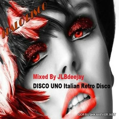 Disco Uno Italian Retro Disco Mix 2016 By JLB DJ