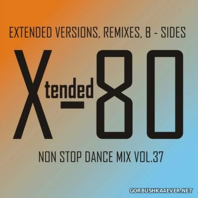Xtended 80 - Non Stop Dance Mix vol 37 [2016]