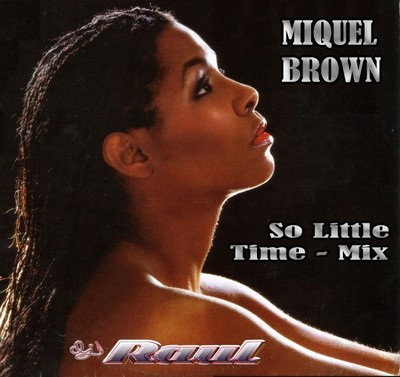 DJ Raul - Miquel Brown [So Little Time] Mix
