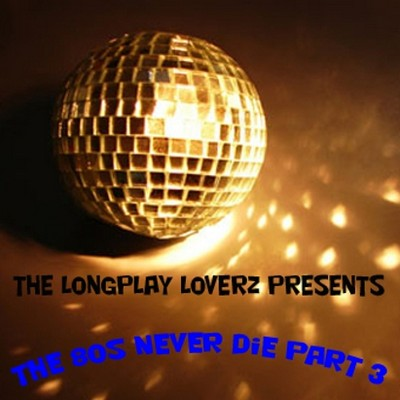 Longplay Loverz - The 80s Never Die - Third Part Mix - 2010