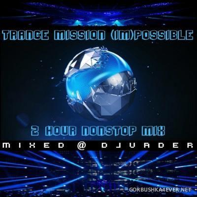 DJ vADER - Trance Mission (Im)Possible 2H Nonstop Mix 2016