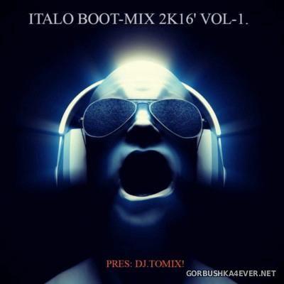 DJ Tomix - Italo Boot Mix 2016.1