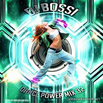 DJ Bossi - Dance Power Mix 32 [2016]