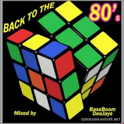 BassBoom DJs - Back To The 80s Mix vol 4