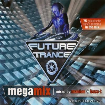 Future Trance - Megamix [2011] / 2xCD / Mixed by Manian & Bass-T