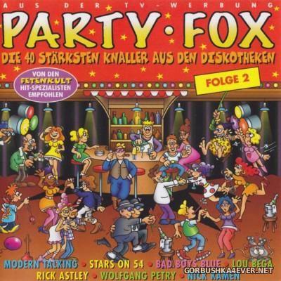 Party Fox - Folge 2 (Die 40 starksten Knaller aus den Diskotheken) [1999] / 2xCD