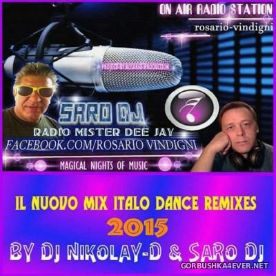 DJ Nikolay-D & Saro DJ - Il Nuovo Mix Italo Dance Remixes [2015]