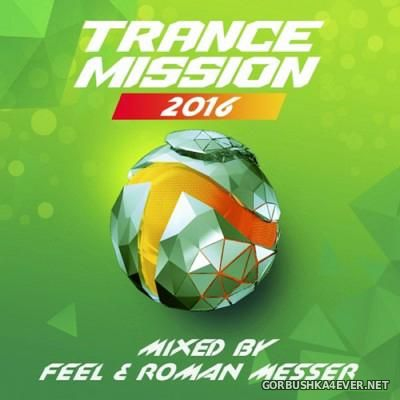 TranceMission 2016 Mixed By Feel & Roman Messer