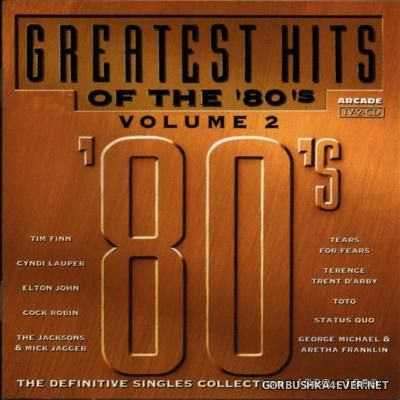 Greatest Hits Of The 80's (The Definitive Singles Collection 1980-1989) Volume 02 [1993] / 2xCD