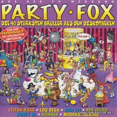 Party Fox - Folge 3 (Die 40 starksten Bruller aus den Diskotheken) [2000] / 2xCD