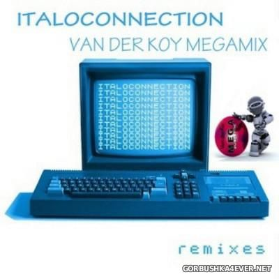 Van Der Koy - Italoconnection Remixes Megamix [2016]