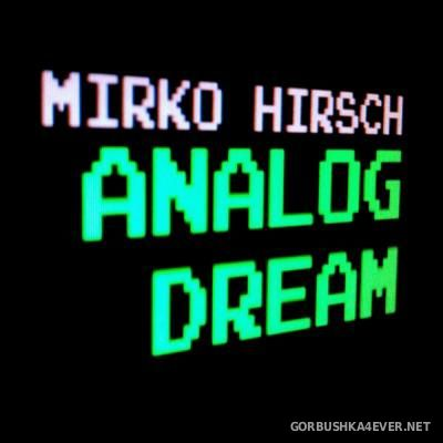 Mirko Hirsch - Analog Dream [2016]