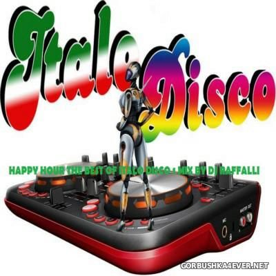 Happy Hour The Best Of Italo Disco Mix [2016] By DJ Raffalli