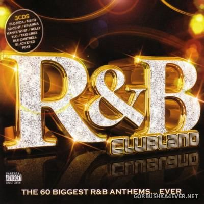 Clubland - R&B (The 60 Biggest Anthems) [2010] / 3xCD