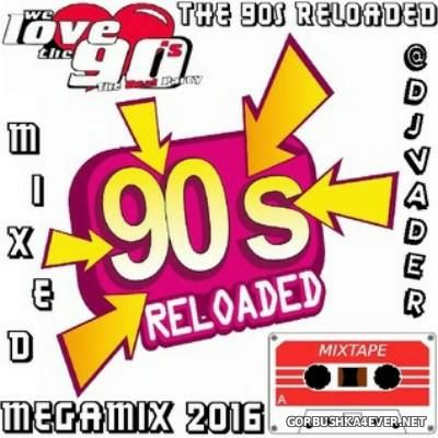 DJ vADER - The 90s Reloaded Megamix 2016