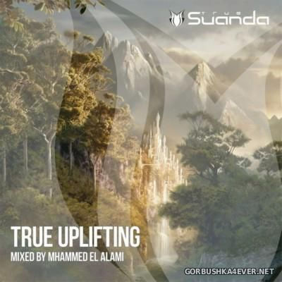 Suanda True Uplifting [2016] Mixed by Mhammed El Alami