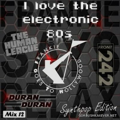 I Love The Electronic 80s Mix 12 [2016] By N-Thony-N