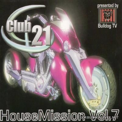 [Club 21] House Mission Vol 07 [2002]