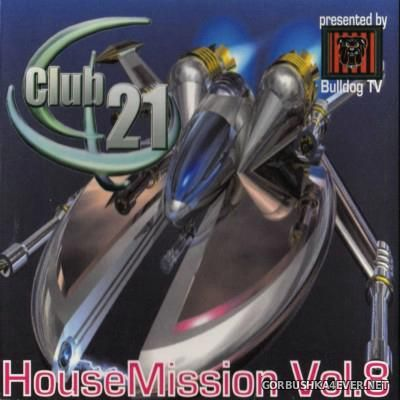 [Club 21] House Mission Vol 08 [2002]