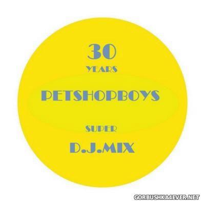 Pet Shop Boys - Super D.J.Mix [2016] by Only Mix