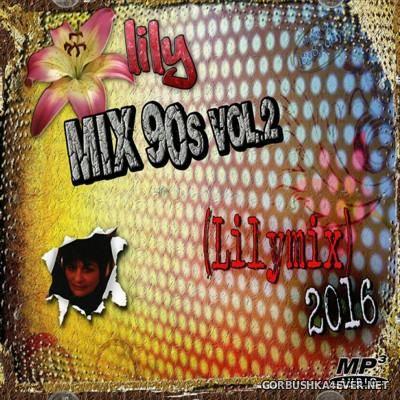 Lilymix 90s Eurodance Megamix 2016.02