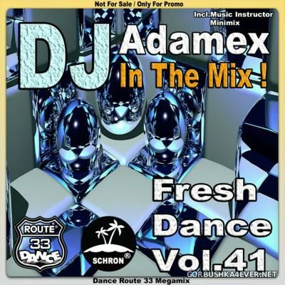 DJ Adamex - Dance Route 33 [Fresh Dance Megamix vol 41]