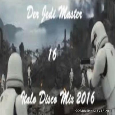 Der Jedi Master Italo Disco Mix 2016.16