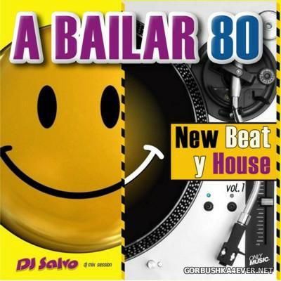 DJ Salvo - A Bailar 80 (New Beat & House) [2016]