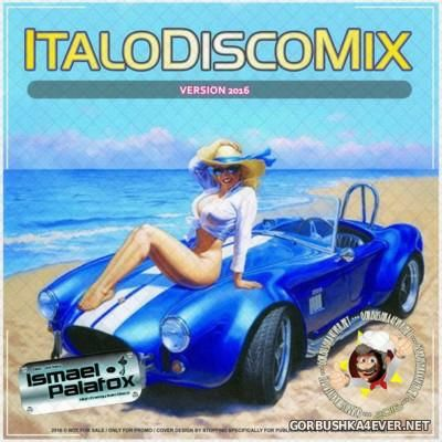 Italo Disco Mix 2016 by Ismael Palafox