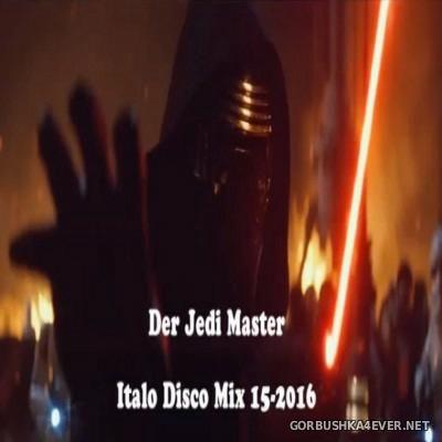 Der Jedi Master Italo Disco Mix 2016.15