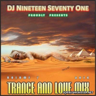 DJ Nineteen Seventy One - Trance & Love Mix vol 7 [2016]