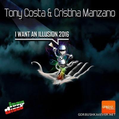 Tony Costa & Cristina Manzano - I Want An Illusion [2016]
