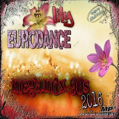 Lilymix 90s Eurodance Megamix 2016.01