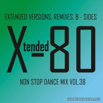 Xtended 80 - Non Stop Dance Mix vol 38 [2016]